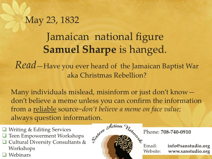 the sam sharpe rebellion Also known as sam sharpe's rebellion, it began when slaves in the western part of the island, led by sharpe, believing they had been freed in england but kept enslaved by the planters in jamaica, conducted a peaceful strike.